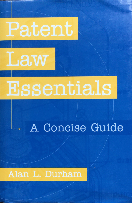 Book Summary: Patent Law Essentials A Concise Guide by Alan L. Durham