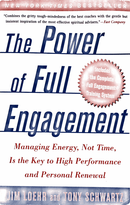 Book Summary and Notes: The Power of Full Engagement by Loehr and Schwartz